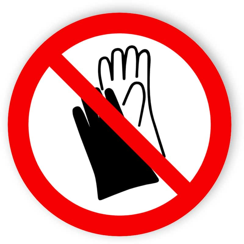 Schutzhandschuhe tragen verboten