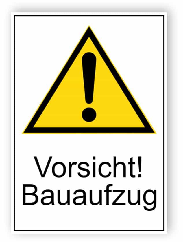Vorsicht! Bauaufzug