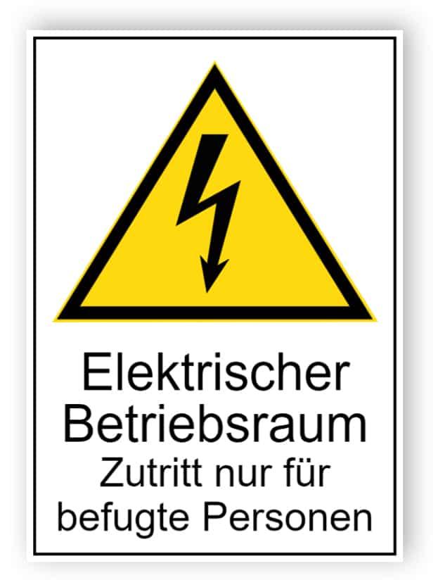 Elektrischer Betriebsraum Zutritt nur für befugte Personen