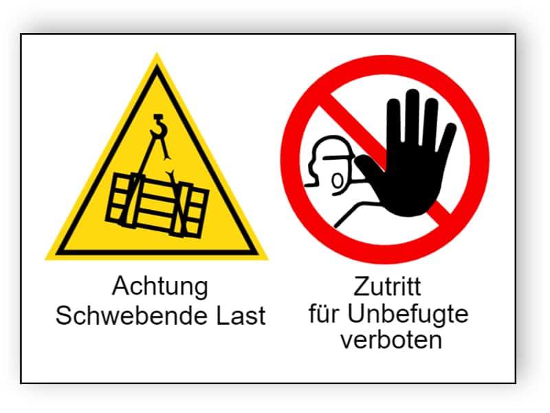 Achtung Schwebende Last / Zutritt für Unbefugte verboten