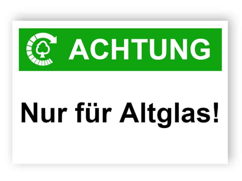 Achtung / Nur für Altglas!