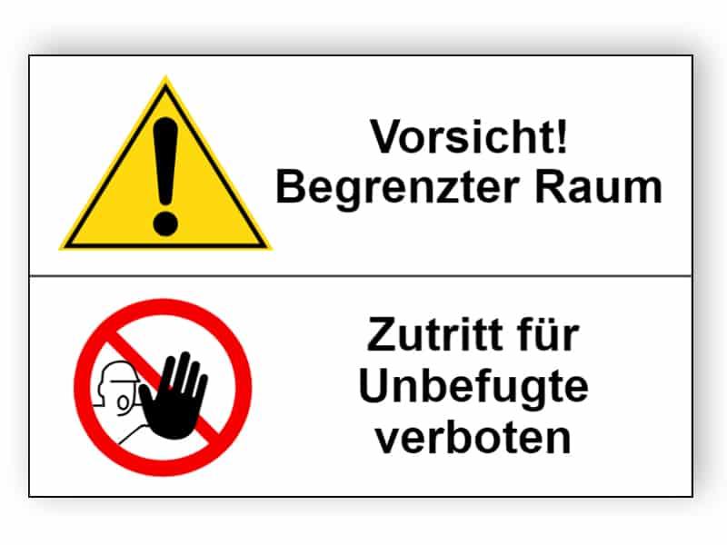 Vorsicht! Begrenzter Raum /Zutritt für Unbefugte verboten