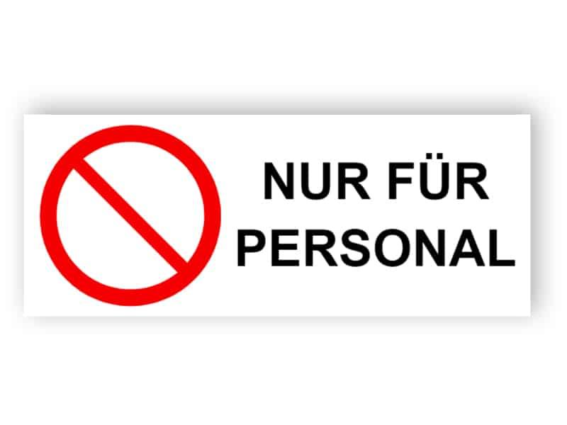 Nur für Personal Schild