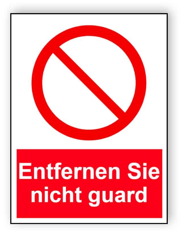 Entfernen Sie nicht guard - Porträt Schild
