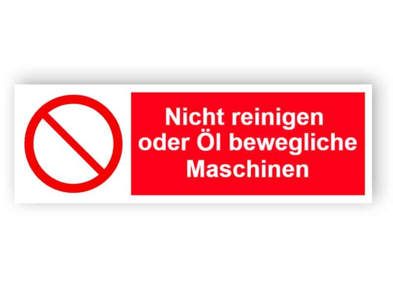 Nicht reinigen oder Öl bewegliche Maschinen Schild