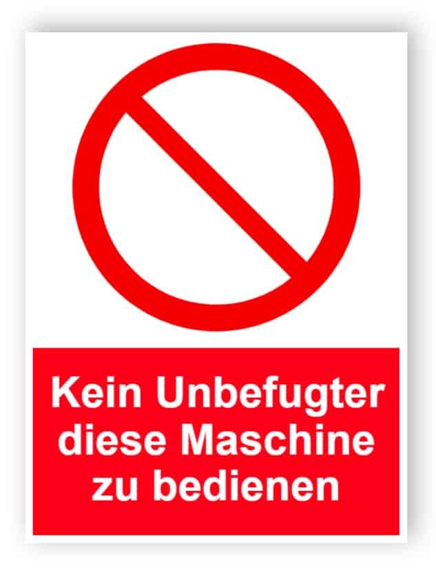 Kein Unbefugter diese Maschine Schild zu bedienen