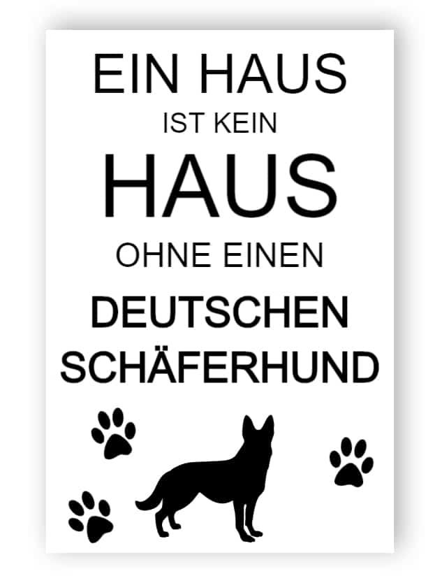 Ein Haus ist kein Haus ohne einen Deutschen Schäferhund