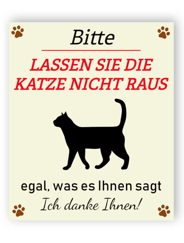 Bitte - lassen Sie sich nicht die Katze aus Schild