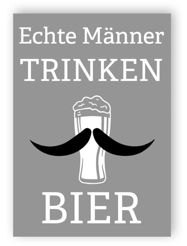 Echte Männer trinken Bier Schild