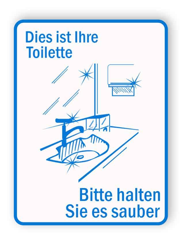 Dies ist Ihre Toilette - bitte halten Sie sie sauber Schild