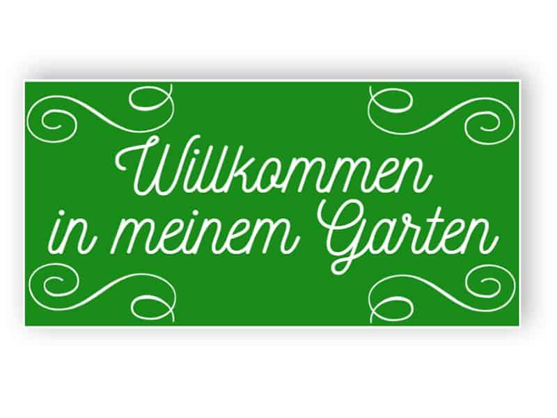 Willkommen in meinem Garten - grüne Kunststoff-Schild