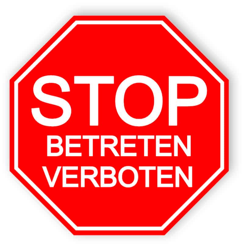 Stop - Betreten verboten